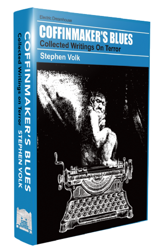 Coffinmakers Blues: Collected Writings on Terror [hardcover] Stephen Volk